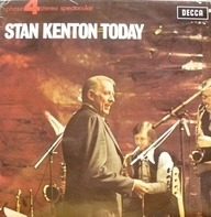 Stan Kenton And His Orchestra - Stan Kenton Today