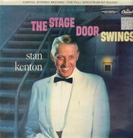 Stan Kenton And His Orchestra - The Stage Door Swings