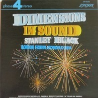 Stanley Black and The London Festival Orchestra And Chorus - Dimensions In Sound