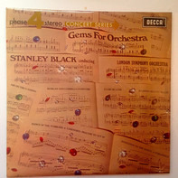 Stanley Black Conducting The London Philharmonic Orchestra - Gems For Orchestra