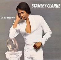 Stanley Clarke - Let Me Know You