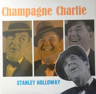 Stanley Holloway - Champagne Charlie