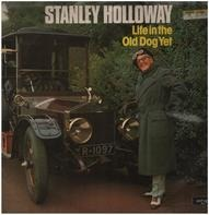 Stanley Holloway - Life In The Old Dog Yet