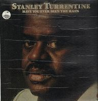 Stanley Turrentine - Have You Ever Seen the Rain