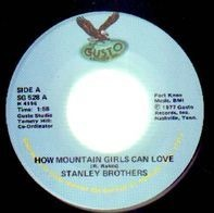 Stanley Brothers - How Mountain Girls Can Love / Stone Walls And Steel Bars