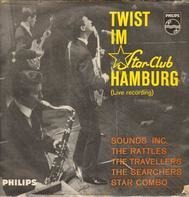 Star Combo / Sounds Inc. / The Searchers - Twist Im Star-Club Hamburg