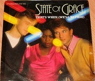 State Of Grace - That's When (We'll Be Free)