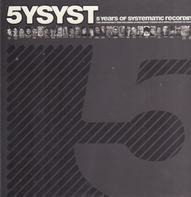 Stephan Bodzin, Martin eyerer, Oxia, u.a. - 5YSYST - 5 Years Of Systematic Recordings