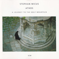 Stephan Micus - Athos (A Journey To The Holy Mountain)