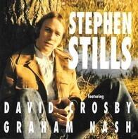 Stephen Stills - featuring David Crosby & Graham Nash