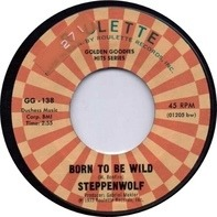 Steppenwolf - Born To Be Wild / Magic Carpet Ride