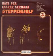 Steppenwolf - Nati Per Essere Selvaggi