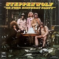 Steppenwolf - At Your Birthday Party