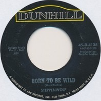 Steppenwolf - Born To Be Wild / Everybody's Next One
