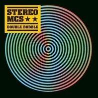 Stereo Mc's - Double Bubble