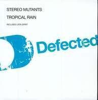 STEREO MUTANTS - Tropical Rain