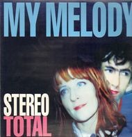 Stereo Total - My Melody