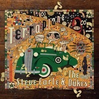 Steve  Earle& The Dukes - Terraplane