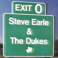 Steve Earle & The Dukes - Exit 0 (back To Black Ed.+dl-Code)