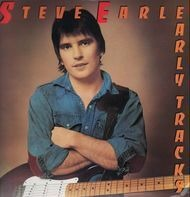 Steve Earle - Early Tracks