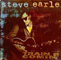 Steve Earle - Train a Comin'