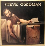 Steve Goodman - Say It in Private