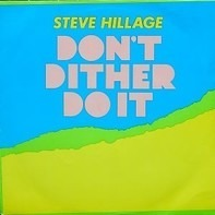 Steve Hillage - Don't Dither Do It