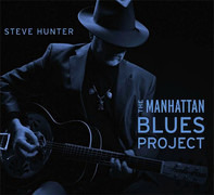 Steve Hunter - The Manhattan Blues Project