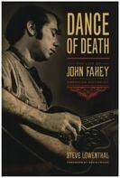 Steve Lowenthal - Dance of Death: The Life of John Fahey, American Guitarist