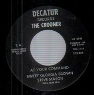 Steve Mason - At Your Command Sweet Georgia Brown / Poor Butterfly
