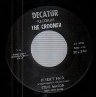 Steve Mason - It Isn't Fair / A Ghost Of A Chance