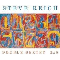 Steve Reich - Double Sextet/2x 5