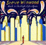 Steve Winwood - Back In The High Life Again
