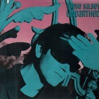Steve Kilbey - Unearthed