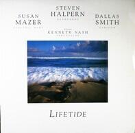 Steven Halpern , Susan Mazer , Dallas Smith Featuring Kenneth Nash - Lifetide