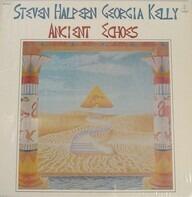 Steven Halpern , Georgia Kelly - Ancient Echoes