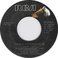 Steve Young - It's Not Supposed To Be That Way / Lonesome, On'Ry And Mean