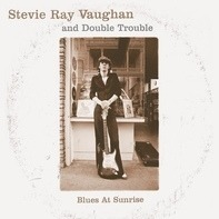 Stevie Ray Vaughan & Double Trouble - Blues At Sunrise