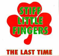Stiff Little Fingers - The Last Time