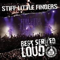 Stiff Little Fingers - Best Served Loud-Live..