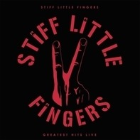 Stiff Little Fingers - Greatest Hits Live