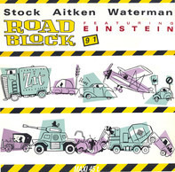 Stock, Aitken & Waterman Featuring Einstein - Roadblock