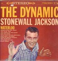 Stonewall Jackson - The Dynamic Stonewall Jackson