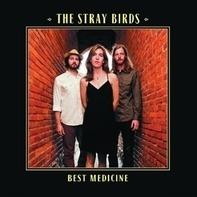 Stray Birds - Best Medicine