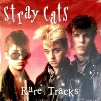 Stray Cats - RARE TRACKS