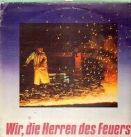 Studio Orchester Berlin, Rundfunkjugendchor, Marion Lukowsky a.o. - Wir, die Herren des Feuers