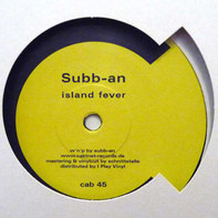Subb-an / Daniel Paul - Island Fever / Night Rhythm