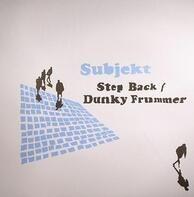 Subjekt - Step Back / Dunky Frummer