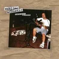 Sublime - Acoustic-Bradley Nowell &
