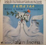 Sümeyra , Türkischer Arbeiterchor Westberlin - Barış Ve Gurbet Türküleri (Lieder Für Den Frieden Und Lieder Aus Der Fremde)